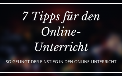 7 Tipps für den Online-Unterricht
